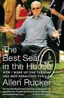 The Best Seat in the House: How I Woke Up One Tuesday and Was Paralyzed for Life by Allen Rucker (Paperback / softback)