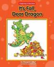 It's Fall, Dear Dragon by Margaret Hillert (Paperback / softback, 2011)