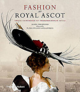 Fashion-at-Royal-Ascot-Three-Centuries-of-Thoroughbred-Style-ExLibrary