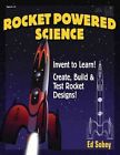 Rocket-Powered Science: Invent to Learn! Create, Build & Test Rocket Designs by Ed Sobey (Paperback / softback, 2006)