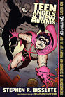 Teen Angels & New Mutants by Stephen R. Bissette (Paperback, 2011)