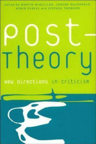 Post-Theory: New Directions in Criticism (Postmodern Theory Series), , Very Good