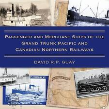 PASSENGER AND MERCHANT SHIPS OF THE GRAND TRUNK PACIFIC AND CANADIAN NORTHERN RA