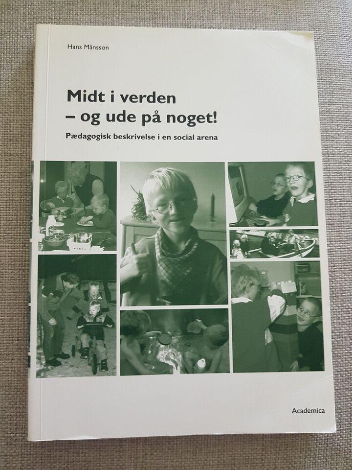Midt i verden - og ude på noget, Månsson, Hans