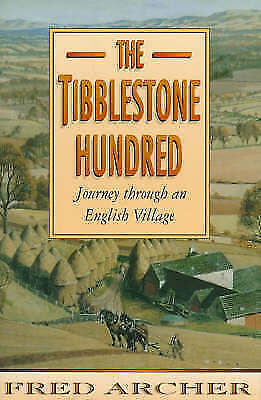 1 of 1 - Archer, Fred, The Tibblestone Hundred: A Journey Through an English Village, Ver