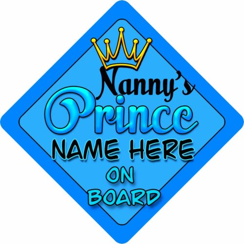 Personalised Baby On Board Car Sign Blue Nanny/'s Prince Bright!