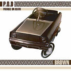 Brown by P.O.D. (CD, Jan-2008, MRI Associated Labels)