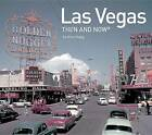 Las Vegas: Then and Now by Su Kim Chung (Hardback, 2016)