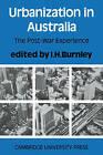 Urbanization in Australia: The Post-War Experience by Cambridge University Press (Paperback, 1978)
