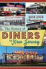 The History of Diners in New Jersey by Michael C Gabriele (Paperback / softback, 2013)