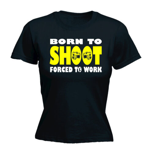Born To Shoot Forced To Work WOMENS T-SHIRT tee birthday gift camera photography