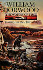 The Wolves of Time: v. 1: Journeys to the Heartland by William Horwood (Paperback, 1996)