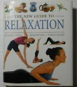 the new guide to relaxation  pilates yoga meditation
