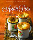 Asian Pies: A Collection of Pies and Tarts with an Asian Twist by Evonne Lyn Lee, Sarah Lee (Paperback, 2016)