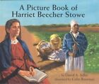 A Picture Book of Harriet Beecher Stowe by David A Adler (Hardback, 2003)