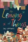 The Leaving of Things by Jay Antani (Paperback, 2014)