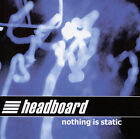 Nothing Is Static by Headboard (CD, Jan-2001, Orchard (Distributor))