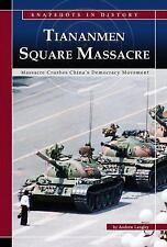 Tiananmen Square: Massacre Crushes China's Democracy Movement (Snapshots in Hist