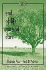End of Life Nursing Care by Gail P. Poirrier, Belinda Poor (Paperback, 2000)