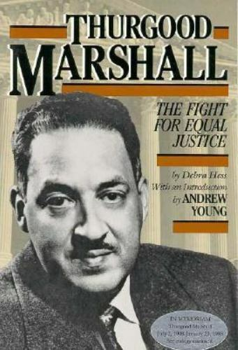 Thurgood Marshall: The Fight for Equal Justice [The History of the Civil Rights