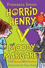 Horrid Henry Versus Moody Margaret:  Horrid Henry's Double Dare  AND  Moody Margaret Strikes Back by Francesca Simon (Paperback, 2009)