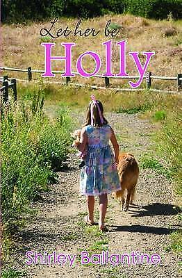 1 of 1 - Let Her Be Holly by Ballantine, Shirley -Paperback