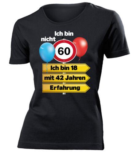Geschenkidee zum 60 Geburtstag Ich bin 18 mit 42 Jahren Erfahrung Frau T-Shirt