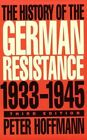 The History of the German Resistance, 1933-1945 by Peter Hoffmann (Paperback, 1996)
