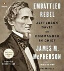 Embattled Rebel: Jefferson Davis as Commander in Chief by George Henry Davis '86 Professor of History James M McPherson (CD-Audio, 2014)