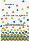 Die Kraft Der Naturgesetze by Gunter Dedie (Paperback / softback, 2015)