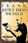 Frank Justice Rules the Patch by Bob Furlin (Paperback / softback, 2008)