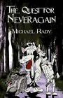 The Quest for Neveragain 9781456070199 by Michael Rady Paperback