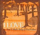 I Love Tom T. Hall's Songs of Fox Hollow [Digipak] by Various Artists (CD, Nov-2011, Red Beet Records)
