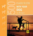 Places to Stay with Your Dog by AA Publishing (Paperback, 2007)