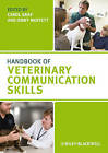 Handbook of Veterinary Communication Skills by John Wiley and Sons Ltd (Paperback, 2010)