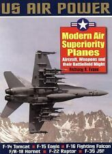 US Air Power Modern Air Superiority Planes Aircraft Weapons Battlefield A. Evans