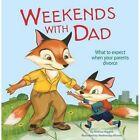 Weekends with Dad by Melissa Higgins, Wednesday Kirwan (Paperback, 2016)