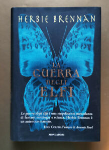 LA GUERRA DEGLI ELFI, Herbie Brennan, Mondadori, 2005. OTTIMO in COPERT RIGIDA