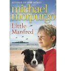 Little Manfred by Michael Morpurgo (Paperback, 2013)