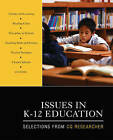 Issues in K-12 Education: Selections from CQ Researcher by CQ Researcher (Paperback, 2009)