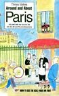 Around and About Paris: v. 1: From the Dawn of Time to the Eiffel Tower by Thirza Vallois (Paperback, 1995)