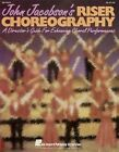 John Jacobson's Riser Choreography (a Director's Guide for Enhancing Choral Performances) by Jacobson John, John Jacobson (Paperback / softback, 1993)