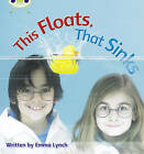 This Floats, That Sinks: Set 09: Non-Fiction by Emma Lynch (Paperback, 2010)