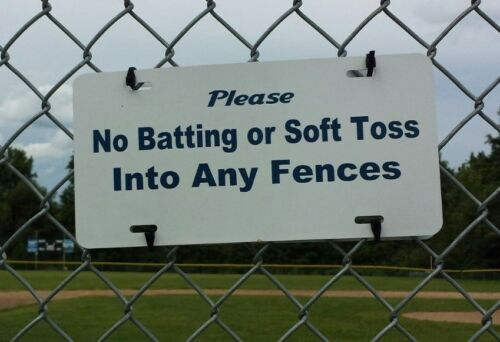 No Batting or Soft Toss Into Any Fence Aluminum Sign