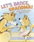 Let's Dance, Grandma! by Nigel McMullen (Hardback, 2014)