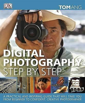 Digital Photography Step by Step by Ang, Tom ( Author ) ON Jun-01-2011, Hardback