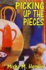 Picking Up the Pieces by Misha M Herwin (Paperback / softback, 2016)