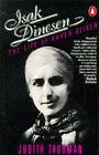 Isak Dinesen: Life of Karen Blixen by Judith Thurman (Paperback, 1984)