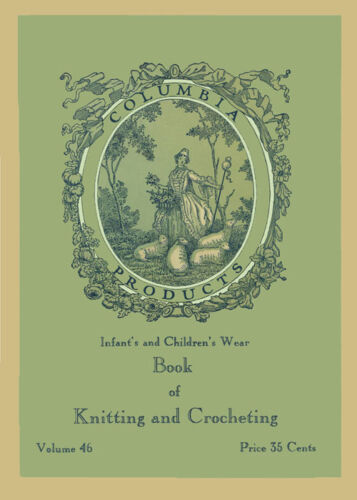Columbia #46 c.1933 Excellent Knitting /& Crochet Patterns for Infants /& Children