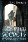 Family Secrets: A Vengeance of Tears by R A Siracusa (Paperback / softback, 2008)
